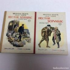 Libros antiguos: HÉCTOR SERVADAC / JULIO VERNE , SELECTA SOPENA, 1935) OBRA EN DOS TOMOS. Lote 64025574