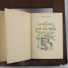Libros antiguos: 4734- LES AVENTURES DU ROI PAUSOLE. PIERRE LUOŸS. EDIT. H. PIAZZA. 1939.. Lote 43677722