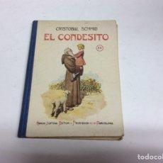 Libros antiguos: BIBLIOTECA SELECTA Nº 55 , EL CONDESITO, / CRISTOBAL SCHMID, -ED. RAMÓN SOPENA. Lote 64171259