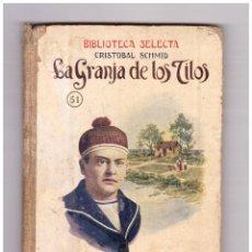 Libros antiguos: BIBLIOTECA SELECTA Nº 51. LA GRANJA DE LOS TILOS. RAMÓN SOPENA 193?. Lote 67005094