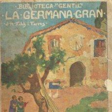 Libros antiguos: LA GERMANA GRAN. JOSEP MARIA FOLCH I TORRES.. Lote 68838785