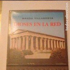 Libros antiguos: DIOSES EN LA RED - MAGDA VILLARROYA. Lote 71971171