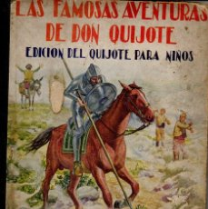 Libros antiguos: LAS FAMOSAS AVENTURAS DE DON QUIJOTE - EL QUIJOTE PARA NIÑOS. E.GÓMEZ DE MIGUEL. RAMÓN SOPENA, 1928. Lote 72693283