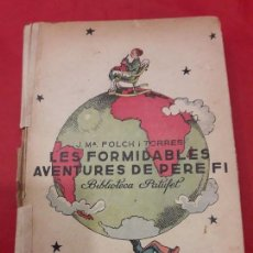 Libros antiguos: LES FORMIDABLES AVENTURES DE PERE FI. BIBLIOTECA PATUFET. J.M.FOLCH I TORRES. Lote 73454631