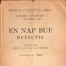 Libros antiguos: J. LAGUIA LLITERAS : EN NAP BUF, DETECTIU (LA MAINADA, S.F.) EN CATALÁN. Lote 73786487