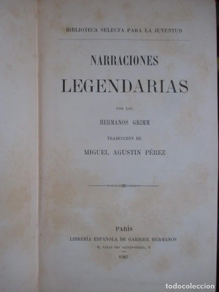 Libros antiguos: NARRACIONES LEGENDARIAS - HERMANOS GRIMM - BIBLIOTECA SELECTA JUVENTUD PARIS 1887 + INFO - Foto 3 - 262887725