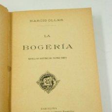 Libros antiguos: LA BOGERIA, NARCÍS OLLER. ANTONIO LOPEZ ED. 13X18,5 CM.. Lote 74471855