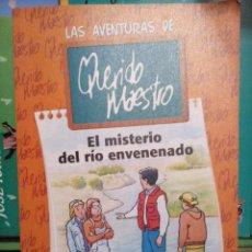 Libros antiguos: LAS AVENTURAS DE QUERIDO MAESTRO - EL MISTERIO DEL RIO ENVENENADO, ZEPPELIN EDICIONES. Lote 74757207
