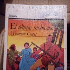 Libros antiguos: EL ULTIMO MOHICANO. J. FENIMORE COOPER. EDITORIAL SM,.COLECCION. LA BALLENA BLANCA. Lote 74757479