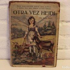 Livros antigos: OTRA VEZ HEIDI. JUANA SPYRI. 1931. CONSERVA LA SOBRECUBIERTA ORIGINAL! DIBUJOS BOCQUET.. Lote 154016845