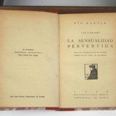 Libros antiguos: LAS CIUDADES. LA SENSUALIDAD PERVERTIDA. PÍO BAROJA. EDIT. CARO RAGGIO. 1927.. Lote 76078039