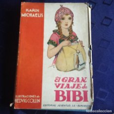 Libros antiguos: KARIN MICHAELIS. EL GRAN VIAJE DE BIBI. BARCELONA, 1935. Lote 76769979