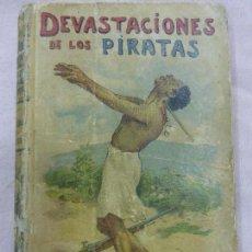Libros antiguos: DEVASTACIONES DE LOS PIRATAS-EMILIO SALGARI-EDITORIAL SATURNINO CALLEJA-ILUSTRADO. Lote 78608365