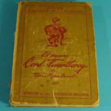 Libros antiguos: EL PEQUEÑO LORD FAUNTLEROY. FRANCIS HOGSON BURNETT. Lote 79165377