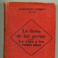 Libros antiguos: LA DAMA DE LAS PERLAS, ALEJANDRO DUMAS HIJO, 172 PÁGINAS, FORMATO 11X18. Lote 80529473