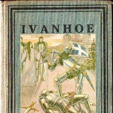 Libros antiguos: IVANHOE (GRUMET PROA, 1929). Lote 80736014