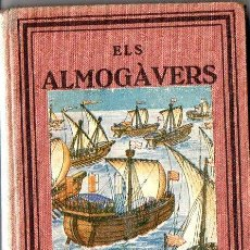 Libros antiguos: ELS ALMOGÀVERS (GRUMET PROA, 1929). Lote 80736106