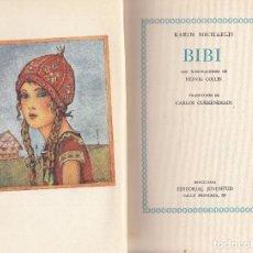 Libros antiguos: KARIN MICHAELIS. BIBI. BARCELONA, 1934.. Lote 80752326