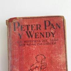 Libros antiguos: PETER PAN Y WENDY J.M.BARRIE EDITORIAL JUVENTUD 1934 QUINTA EDICION. Lote 82556176