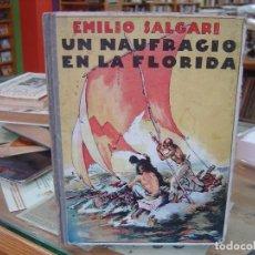 Libros antiguos: CUENTO, UN NAUFRAGIO EN LA FLORIDA, EMILIO SALGARI, 1936, EDITORIAL ARALUCE 1º EDICION. Lote 83157728