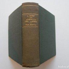 Libros antiguos: A. DAUDET: CUENTOS DEL LUNES TOMO I, II Y FULANITO. AÑOS 1920, 1921, 1924 - 3 LIBROS EN 1 TOMO. Lote 83806076