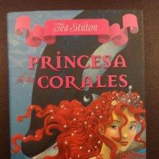 Libros antiguos: TEA STILTON - PRINCESA DE LOS CORALES. Lote 84714988