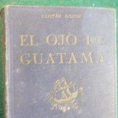 Libros antiguos: EL OJO DE GUATAMA AÑO 1922-A.RUIZ PABLO. Lote 84792648
