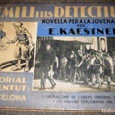 Libros antiguos: EMILI I ELS DETECTIUS , KAESTENER . FOTOGRAFIAS DE LA PELICULA . ED JOVENTUT 1ERA ED . 1935. Lote 86585948
