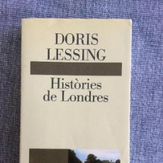 Libros antiguos: HISTÒRIES DE LONDRES. DORIS LESSING.. Lote 87147908