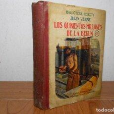 Libros antiguos: LOS QUINIENTOS MILLONES DE LA BEGUN- (JULIO VERNE), RAMÓN SOPENA-1936. Lote 87206096