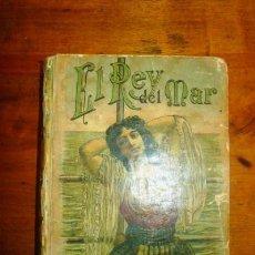 Libros antiguos - SALGARI, Emilio. El rey del mar : Segunda parte de Los Tigres de Malasia - 87260016