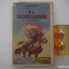 Libros antiguos: SALGARI. EL DESOLLADOR. UTTAGORI. 1932. MUY ILUSTRADO.. Lote 87446764