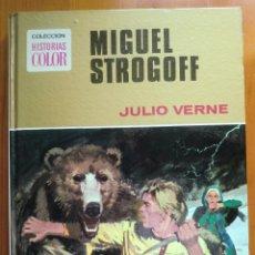 Libros antiguos: LIBRO MIGUEL STROGOFF (1972) DE JULIO VERNE. EDITORIAL BRUGUERA, HISTORIAS COLOR. MUY BUEN ESTADO. Lote 87683068