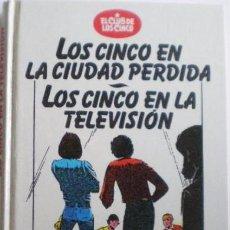 Libros antiguos: LOS CINCO EN LA CIUDAD PERDIDA, LOS CINCO EN LA TELEVISION. ENID BLYTON. Lote 88328284