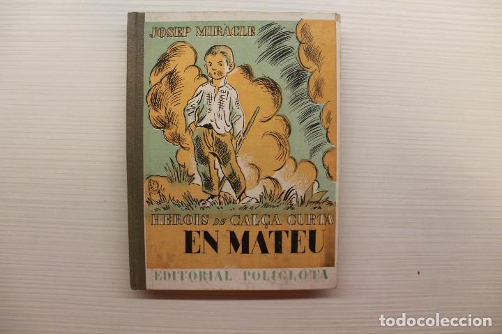 HEROIS DE CALÇA CURTA, EN MATEU, JOSEP MIRACLE, EDITORIAL POLÍGLOTA, 1933 (Libros Antiguos, Raros y Curiosos - Literatura Infantil y Juvenil - Novela)