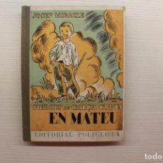 Libros antiguos: HEROIS DE CALÇA CURTA, EN MATEU, JOSEP MIRACLE, EDITORIAL POLÍGLOTA, 1933. Lote 89489168