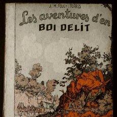 Libros antiguos: LES AVENTURES D'EN BOI DELIT (1927) ED. JOSEP BAGUÑÁ- JOSEP Mª FOLCH I TORRES - PATUFET (EN CATALÀ). Lote 89673612