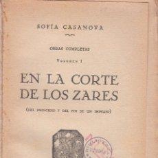 Libros antiguos: EN LA CORTE DE LOS ZARES SOFIA CASANOVA VOL I 286 PAGINAS, MADRID AÑO 1929 LL2083. Lote 222407621