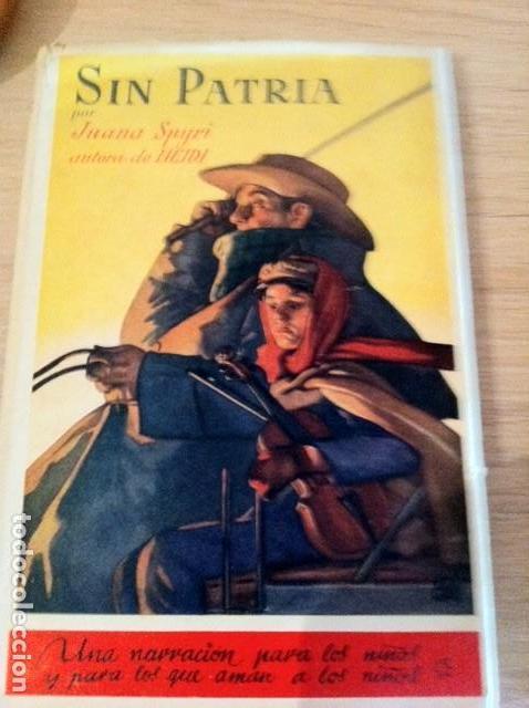 SIN PATRIA. JUANA SPYRI. AUTORA DE HEIDI. (Libros Antiguos, Raros y Curiosos - Literatura Infantil y Juvenil - Novela)