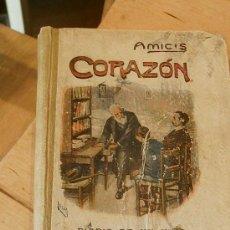 Libros antiguos: CORAZON DIARIO DE UN NIÑO AMICIS 1887. Lote 91169930