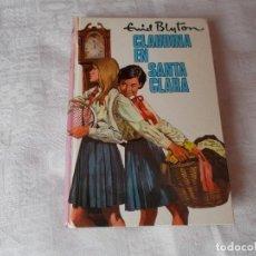 Libros antiguos: CLAUDINA EN SANTA CLARA ENID BLYTON. Lote 92009620