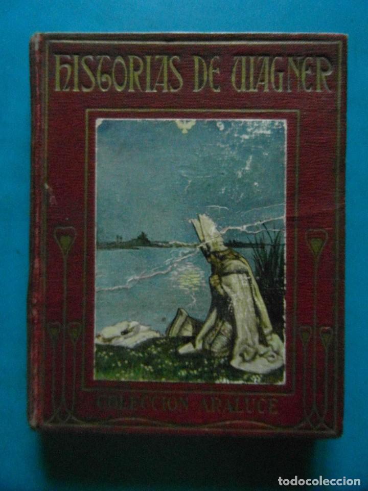 HISTORIAS DE WAGNER EXPLICADA A LOS NIÑOS. C.E. SMITH. COLECCION ARALUCE (Libros Antiguos, Raros y Curiosos - Literatura Infantil y Juvenil - Novela)