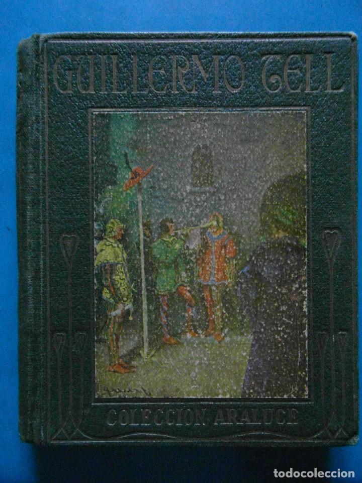 HISTORIA DE GUILLERMO TELL. H.E. MARSHALL CON ILUSTRACIONES DE ALBERT. COLECCION ARALUCE (Libros Antiguos, Raros y Curiosos - Literatura Infantil y Juvenil - Novela)