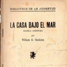 Libros antiguos: LA CASA BAJO EL MAR (WILLIAM R. STOCKTON). Lote 94911739