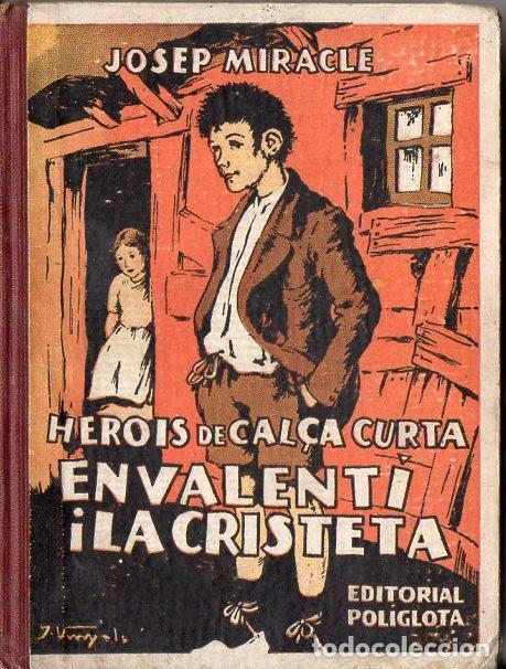 JOSEP MIRACLE : EN VALENTÍ I LA CRISTETA (POLIGLOTA, 1933) CATALÁN (Libros Antiguos, Raros y Curiosos - Literatura Infantil y Juvenil - Novela)
