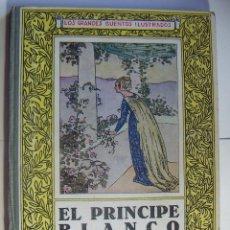 Libros antiguos: EL PRINCIPE BLANCO POR JOSÉ Mº FOLCH I TORRES ILUSTRACIONES DE JUNCEDA AÑO 1927. Lote 95012495
