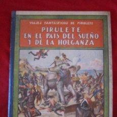 Libros antiguos: PIRULETE EN EL PAÍS DEL SUEÑO Y LA HOLGANZA. FEDERICO TRUJILLO. RAMON SOPENA,1933 TEBENI. Lote 95460103