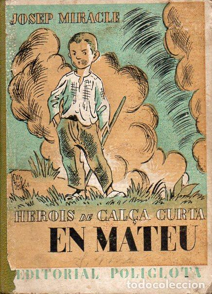 JOSEP MIRACLE : HEROIS DE CALÇA CURTA : EN MATEU (POLIGLOTA, 1933) CATALÁN IL.LUSTRAT PER J. OBIOLS (Libros Antiguos, Raros y Curiosos - Literatura Infantil y Juvenil - Novela)