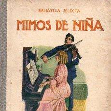 Libros antiguos: MIMOS DE NIÑA (SELECTA SOPENA, 1936). Lote 95758547