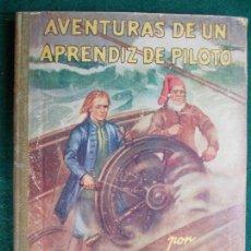Libros antiguos: LAS AVENTURAS DE UN APRENDIZ DE PILOTO CARLOS SOLDEVILLA 2ª EDICIÓN EN CASTELLANO. Lote 95982503